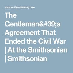 The Gentleman's Agreement That Ended the Civil War      |     At the Smithsonian | Smithsonian