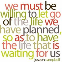 "#Infertility struggles.... ""We must be willing to let go of the life we have planned, so as to have the life that is waiting for us-joseph campbell"