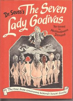 We all know Dr Seuss' children's books, but what you might not know about the author – whose real name was Theodor Seuss Geisel – is that he also penned a book in 1939 where all of the characters were in the nude. And they were all women. The Seven Lady Godivas is the name of […]