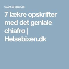 7 lækre opskrifter med det geniale chiafrø | Helsebixen.dk