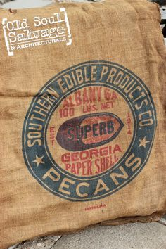 Vintage Burlap Sack - Pecans Albany, GA - Southern Edible Products Co.