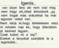 magyar, magyar, idézetek, szöveg, van olyan lány, magyar szöveg, magyar idézetek Truth Hurts, It Hurts, Sign Quotes, Love Quotes, Dont Break My Heart, Quotations, Qoutes, Sad Stories, Favim