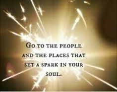 If something or someone diminishes the light of your soul - stay away!