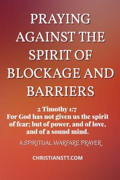 Spiritual Warfare Prayer against the spirit of blockage and barriers Prayer Scriptures, Bible Prayers, Faith Prayer, Prayer Quotes, Bible Verses, Novena Prayers, God Prayer, Bible Quotes, Godly Quotes