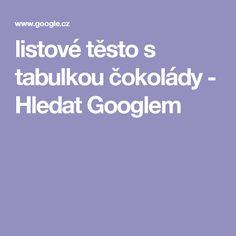 listové těsto s tabulkou čokolády - Hledat Googlem