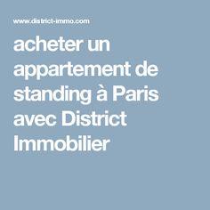 acheter un appartement de standing à Paris avec District Immobilier