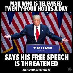 What's crazy is the 1st amendment states your freedom of speech is protected from the government, he's the government so how is his freedom of speech threatened?