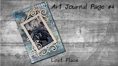 Art Journal Page #4 Mixed Media Lost Place