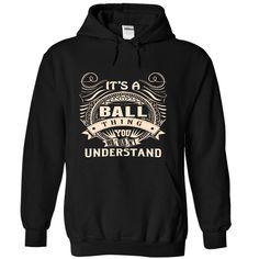(Top Tshirt Discount) BALL .Its a BALL Thing You Wouldnt Understand T Shirt Hoodie Hoodies Year Name Birthday [Tshirt design] Hoodies, Funny Tee Shirts