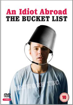 An Idiot Abroad - The Bucket List