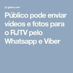 Público pode enviar vídeos e fotos para o RJTV pelo Whatsapp e Viber