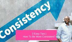 3 Easy Tips | How To Be More Consistent?  Repin if you get value.