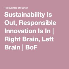 Sustainability Is Out, Responsible Innovation Is In | Right Brain, Left Brain | BoF