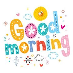 Here you'll get premium good morning text, clip art & writings as a good morning wish to share with your friends or beloved person. Good Morning Letter, Good Morning Texts, Good Morning Coffee, Good Morning Flowers, Good Afternoon, Good Morning Good Night, Good Morning Images, Good Morning Quotes, Good Morning Greeting Cards