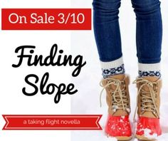 FINDING SLOPE continues Willa & Dan's story, and goes on sale 3/10/15! #findingslope #takingflight #getexcited