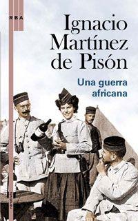 Ignacio Martínez de Pisón. Una guerra africana