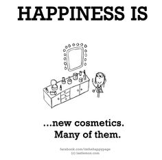 Happiness is no need for cosmetics in the new world