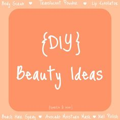 Sparkle & Mine: My Favorite DIY Beauty Ideas!