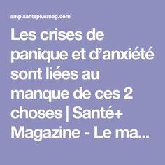 Les crises de panique et d'anxiété sont liées au manque de ces 2 choses | Santé+ Magazine - Le magazine de la santé naturelle