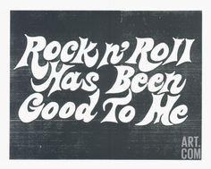 Rock N Roll Has Been Good to Me Serigraph by Print Mafia at Art.com, rock n roll, music, art, artists, artwork, concert art, poster art, creative art, home decor, art for the home, music, music art, rock art