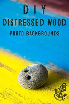 Low Cost DIY Distressed Wood Photo Backgrounds & More