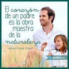 El corazón de un padre es la obra maestra de la naturaleza