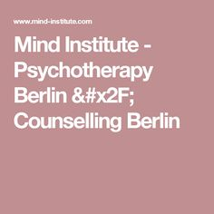 e678bf8ae6c8 We offer psychotherapy in Berlin and counseling in Berlin and Coaching in  Berlin for clients with private insurance and self-pay clients.