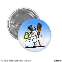 Snowman drinking a beer pinback button. #Zazzle #winter #winterfun #snowman #beer #Cardvibes #Tekenaartje #SOLD