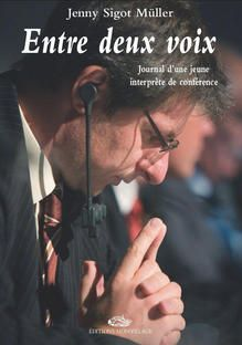 Buy Entre deux voix, Journal d'une jeune interprète de conférence by Jenny Sigot Müller and Read this Book on Kobo's Free Apps. Discover Kobo's Vast Collection of Ebooks and Audiobooks Today - Over 4 Million Titles! Roman, Public, Journal, Communication, Language, Free Apps, Audiobooks, Ebooks, Ipad