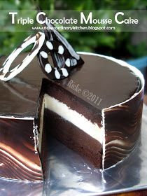 Just My Ordinary Kitchen...: TRIPLE CHOCOLATE MOUSSE CAKE