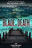 Free Kindle Book -   Blade of Death (Short Story) (Kyndall Family Thrillers Book 0) Check more at http://www.free-kindle-books-4u.com/mystery-thriller-suspensefree-blade-of-death-short-story-kyndall-family-thrillers-book-0/