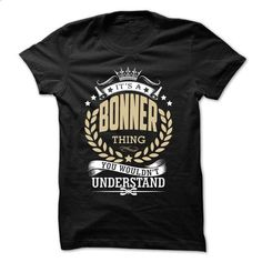 Its a BONNER thing - #tshirt customizada #sweatshirt organization. SIMILAR ITEMS => https://www.sunfrog.com/LifeStyle/Its-a-BONNER-thing-32345709-Guys.html?68278