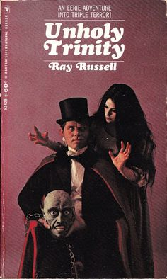 Too Much Horror Fiction: Unholy Trinity by Ray Russell (1967): The Grandest Guignol of All