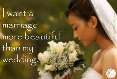 I want a marriage more beautiful than my wedding. #ilovemyhusband