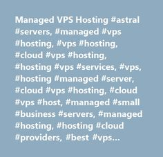 Managed VPS Hosting #astral #servers, #managed #vps #hosting, #vps #hosting, #cloud #vps #hosting, #hosting #vps #services, #vps, #hosting #managed #server, #cloud #vps #hosting, #cloud #vps #host, #managed #small #business #servers, #managed #hosting, #hosting #cloud #providers, #best #vps #2016, #ddos…
