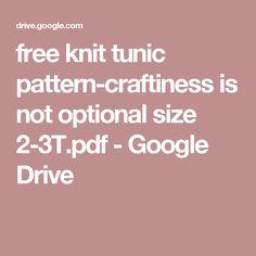 free knit tunic pattern-craftiness is not optional size 2-3T.pdf - Google Drive
