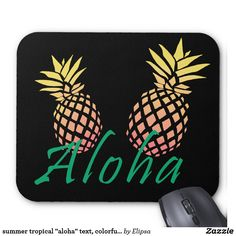 """summer tropical """"aloha"""" text, colorful pineapple mouse pad"""
