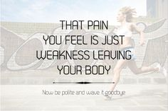 Haha love! This will now be my mantra when Im running.  ! I already lost 20 pounds. This will help you loose weight quickly. http://MXYKb.weight2122.com/