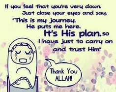 Allah has put you there, he will get you out.