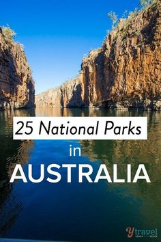 25 National Parks in Australia to set foot in.