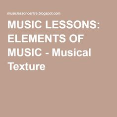 MUSIC LESSONS: ELEMENTS OF MUSIC - Musical Texture