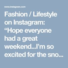 "Fashion / Lifestyle on Instagram: ""Hope everyone had a great weekend...I'm so excited for the snow on this weeks forecast! ❄️ XO, Lex . . @liketoknow.it #liketkit…"" • Instagram"
