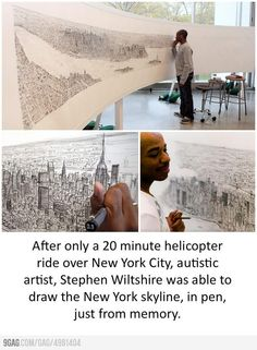 Stephen Wiltshire. Autistic artist -- he drew this picture of the NY skyline after a 20-minute ride in a helicopter.