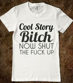 COOL STORY BITCH BLK/WHT - glamfoxx.com - Skreened T-shirts, Organic Shirts, Hoodies, Kids Tees, Baby One-Pieces and Tote Bags
