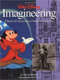 Walt Disney Imagineering: A Behind the Dreams Look At Making the Magic Real (A Walt Disney Imagineering Book): Disney Book Group: 9780786883721: Amazon.com: Books