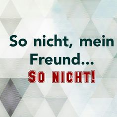 So nicht! Storms Dont Last Forever, German Quotes, Short Messages, Stop Talking, Statements, Life Humor, True Stories, Feel Good, Haha