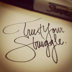 Pain breeds strength. Trust your struggle
