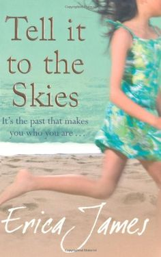 Tell It to the Skies, by Erica James