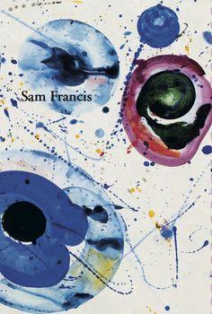 Sam Francis Text by John Yau 2014