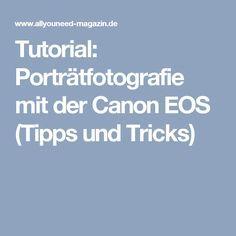 Tutorial: Porträtfotografie mit der Canon EOS (Tipps und Tricks)